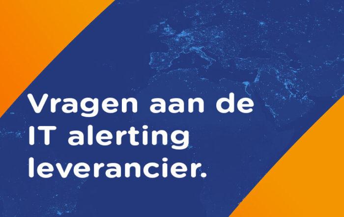 Vragen IT Alerting leverancier